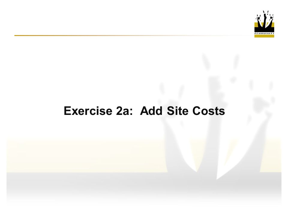 Exercise 2a: Add Site Costs