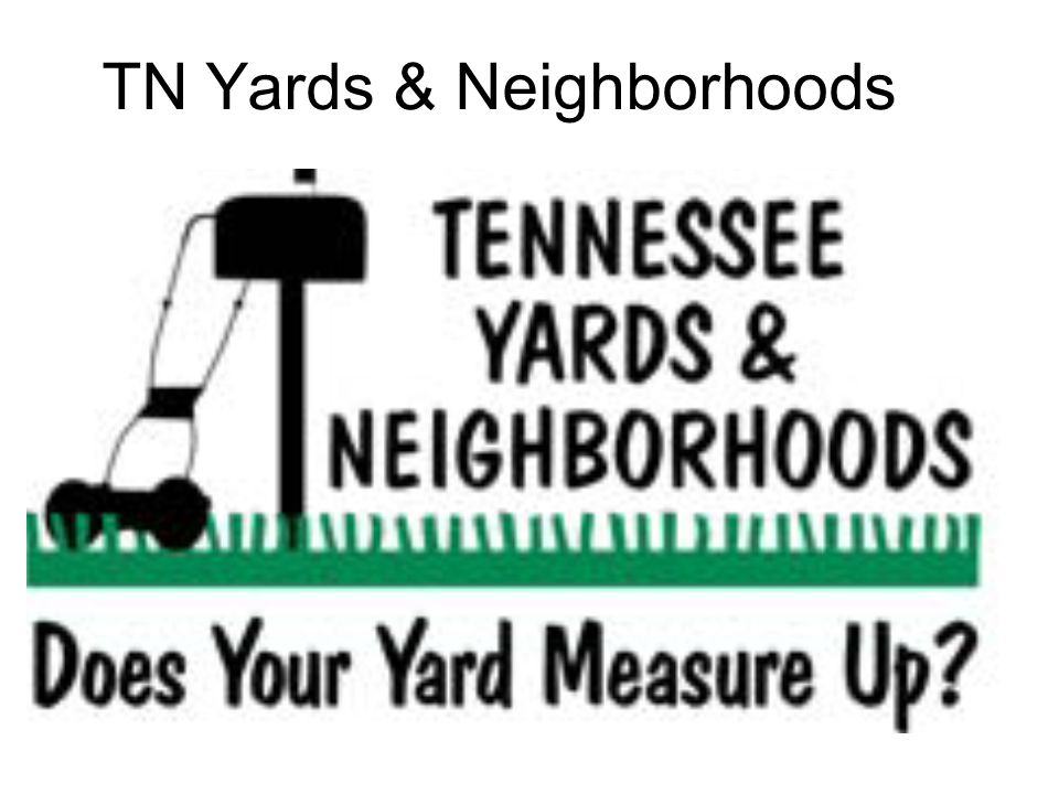 TN Yards & Neighborhoods Yardstick for Tennessee Yard Done Right 7.
