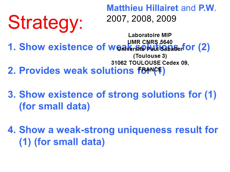 1. Show existence of weak solutions for (2) 2. Provides weak solutions for (1) 3.