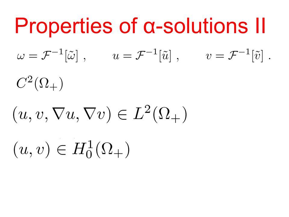 Properties of α-solutions II