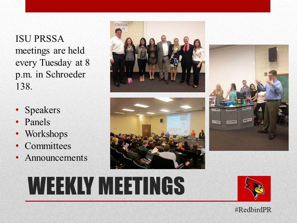 WEEKLY MEETINGS ISU PRSSA meetings are held every Tuesday at 8 p.m.
