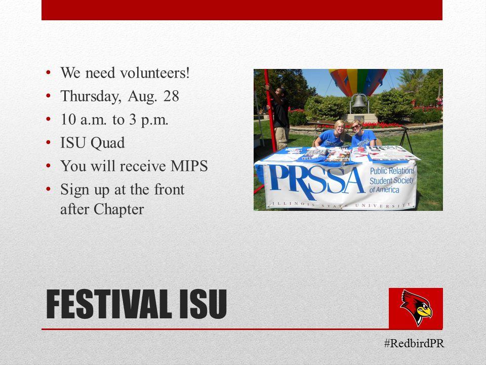 FESTIVAL ISU We need volunteers. Thursday, Aug. 28 10 a.m.