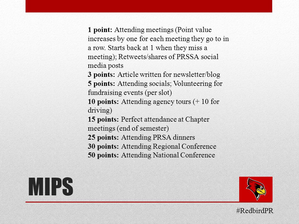 MIPS #RedbirdPR 1 point: Attending meetings (Point value increases by one for each meeting they go to in a row.
