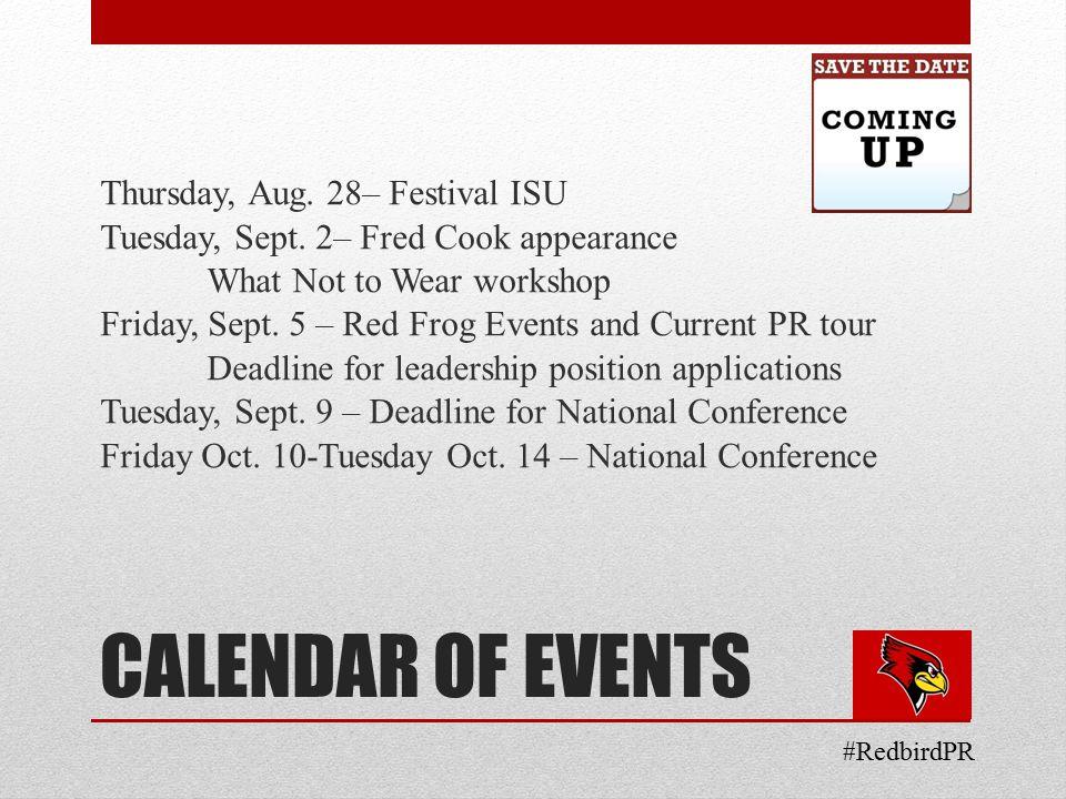 CALENDAR OF EVENTS Thursday, Aug. 28– Festival ISU Tuesday, Sept.