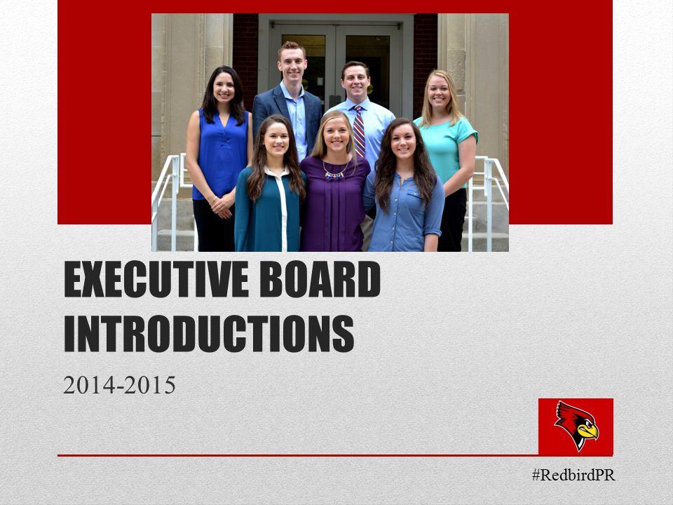 EXECUTIVE BOARD INTRODUCTIONS 2014-2015 #RedbirdPR