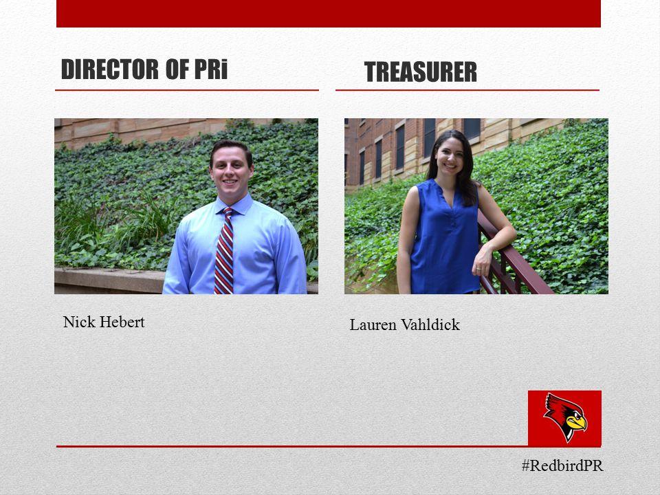 TREASURER Lauren Vahldick DIRECTOR OF PRi Nick Hebert #RedbirdPR