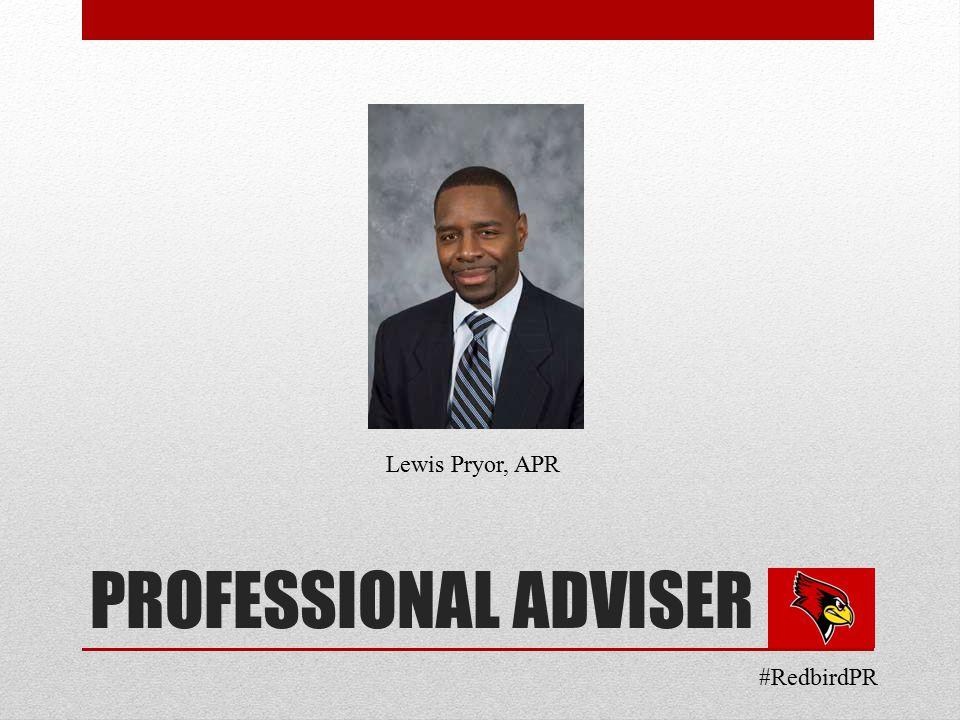 PROFESSIONAL ADVISER Lewis Pryor, APR #RedbirdPR