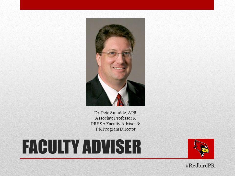 FACULTY ADVISER #RedbirdPR Dr.
