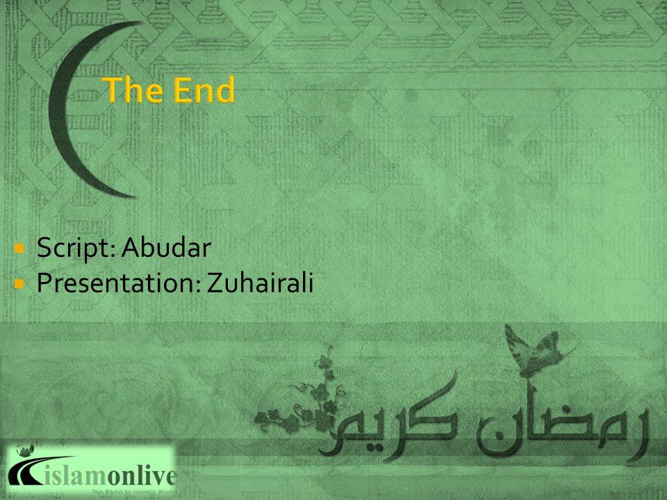  Script: Abudar  Presentation: Zuhairali