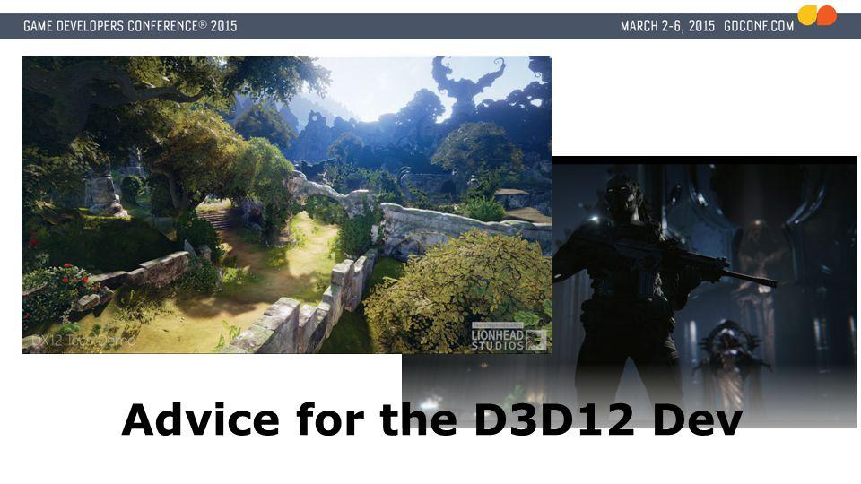 Advice for the D3D12 Dev