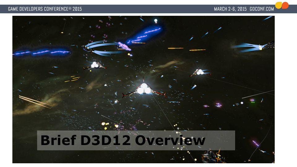Brief D3D12 Overview