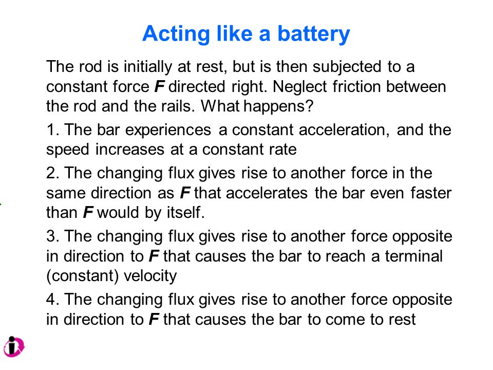 Acting like a battery The rod is initially at rest, but is then subjected to a constant force F directed right. Neglect friction between the rod and t