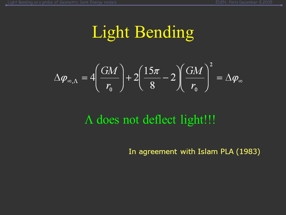 Light Bending as a probe of Geometric Dark Energy modelsEDEN, Paris December 8,2005 Light Bending   does not deflect light  does not deflect light!!.