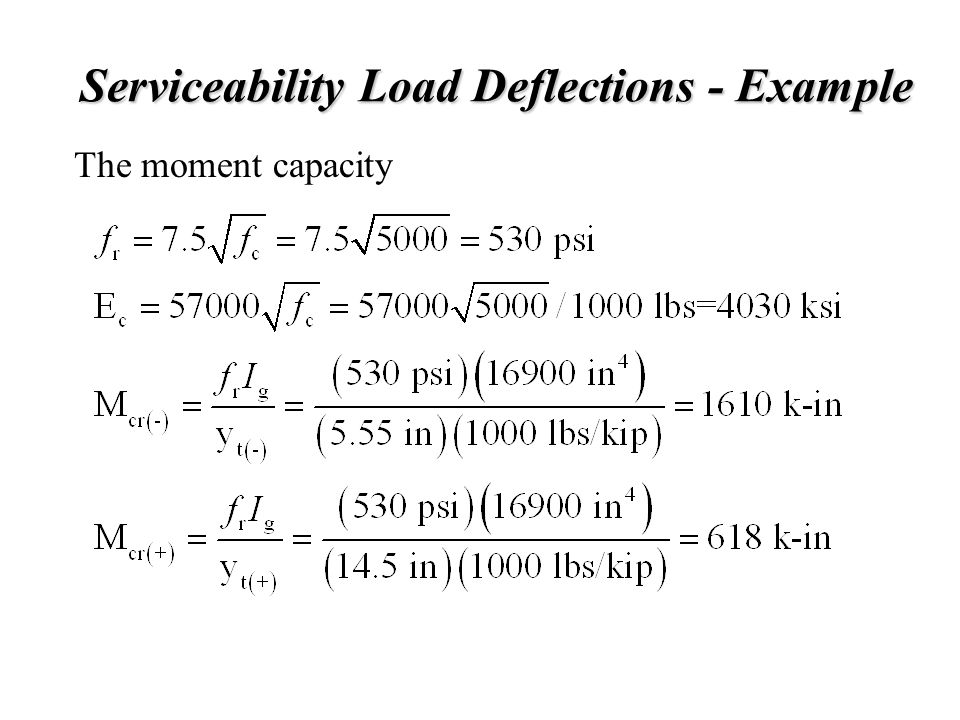 Serviceability Load Deflections - Example The moment capacity