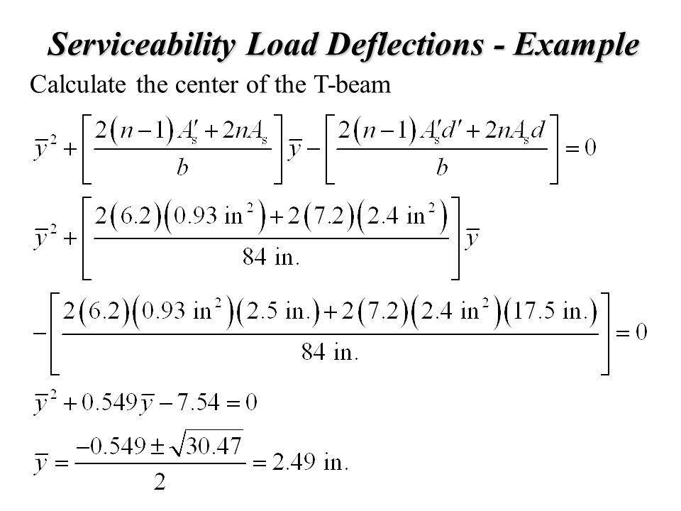 Serviceability Load Deflections - Example Calculate the center of the T-beam