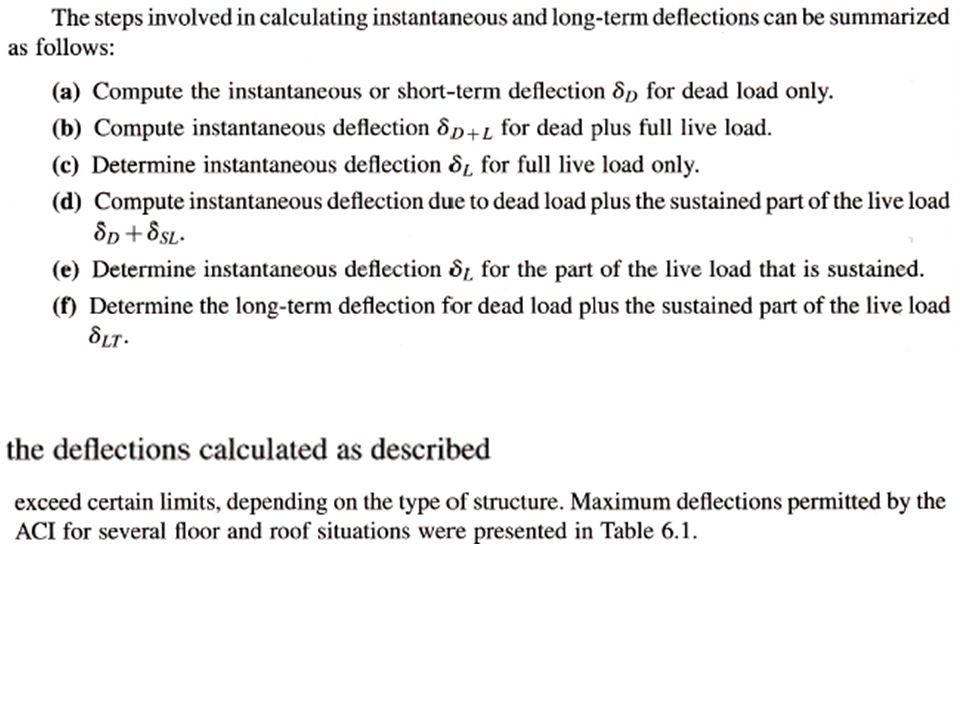 Serviceability Load Deflections - Example Calculate instantaneous deflection due to 0.85 DL: Use the deflection equation for a fixed-fixed beam but use the span length from the centerline support to centerline support to reasonably approximate the actual deflection.