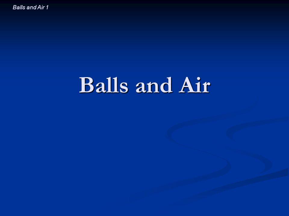 Balls and Air 1 Balls and Air