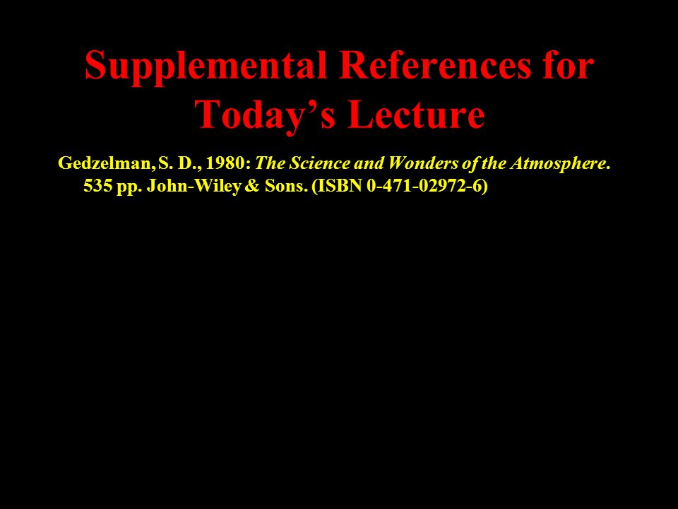 Supplemental References for Today's Lecture Gedzelman, S.