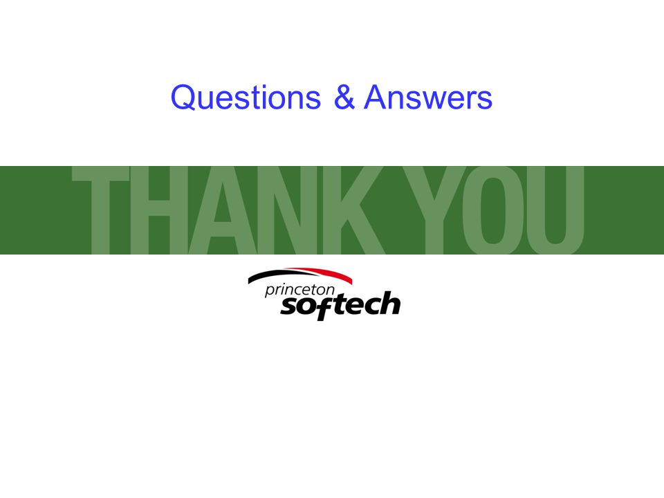 © 2007 Princeton Softech, Inc. Questions & Answers