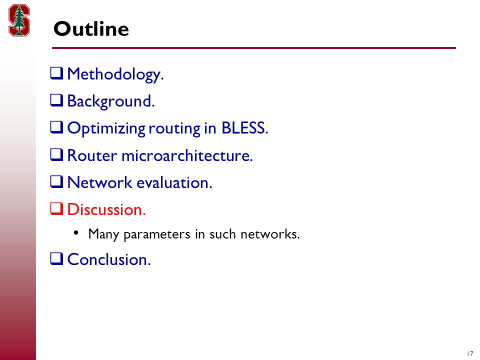 17 Outline  Methodology.  Background.  Optimizing routing in BLESS.