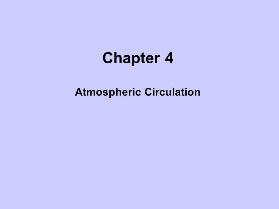 Chapter 4 Atmospheric Circulation