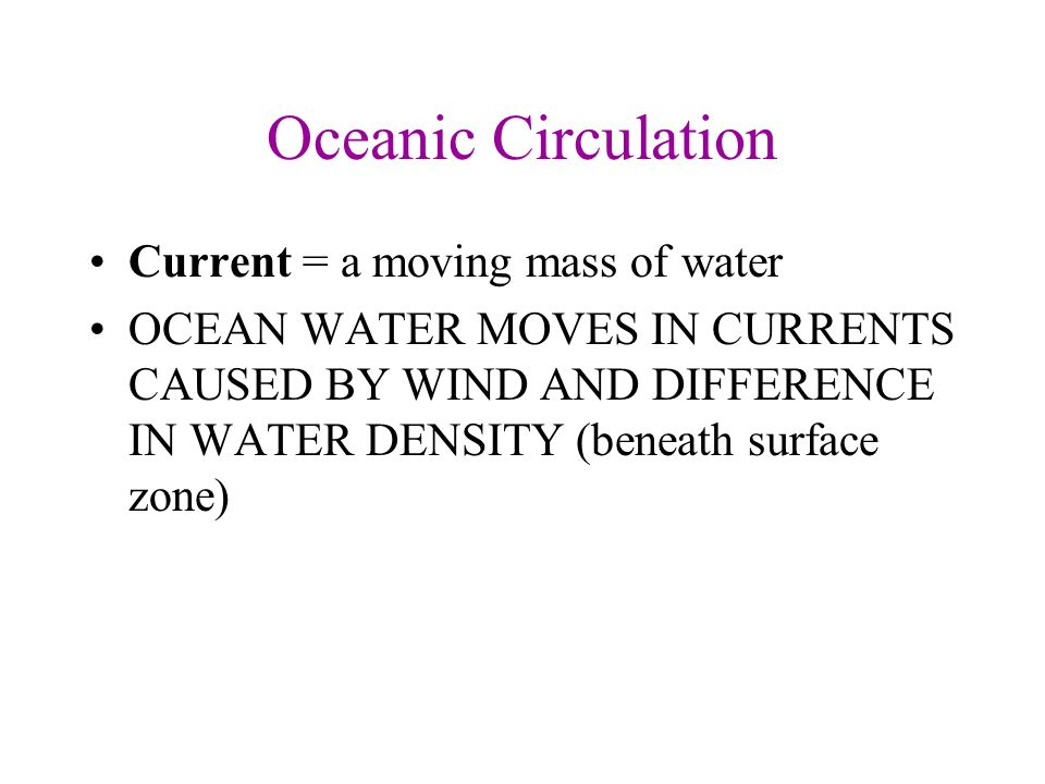 Surface Currents Continents prevent continuos flow and deflect water…