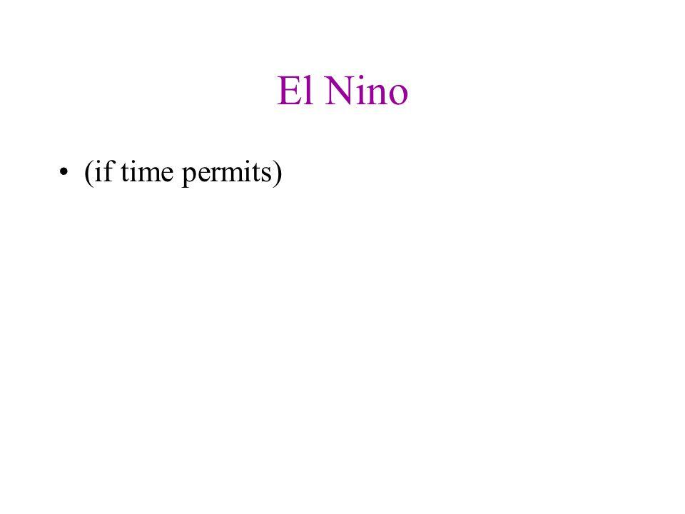El Nino (if time permits)