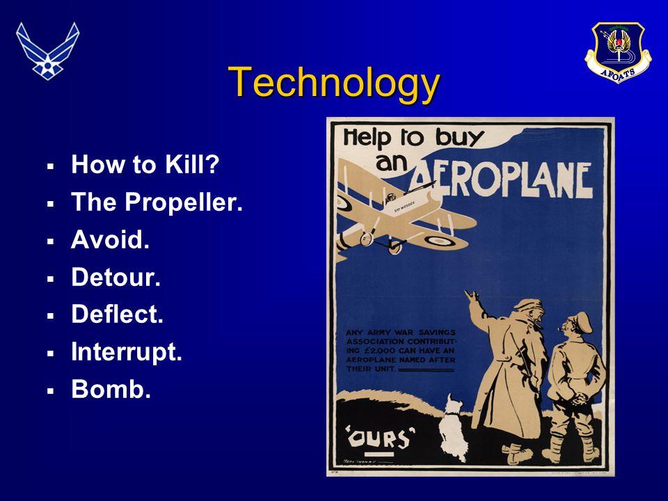 10 Technology  How to Kill?  The Propeller.  Avoid.  Detour.  Deflect.  Interrupt.  Bomb.