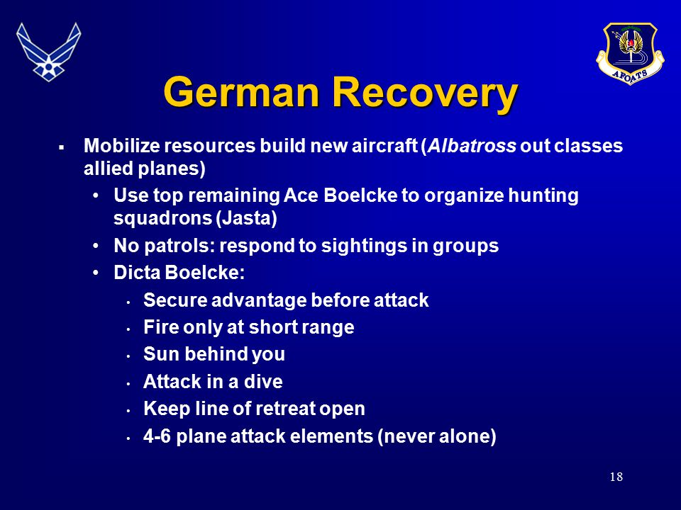 German Recovery  Mobilize resources build new aircraft (Albatross out classes allied planes) Use top remaining Ace Boelcke to organize hunting squadr