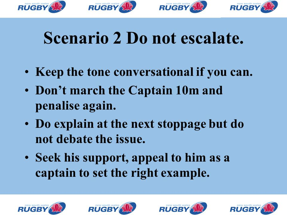 Scenario 2 Do not escalate. Keep the tone conversational if you can.