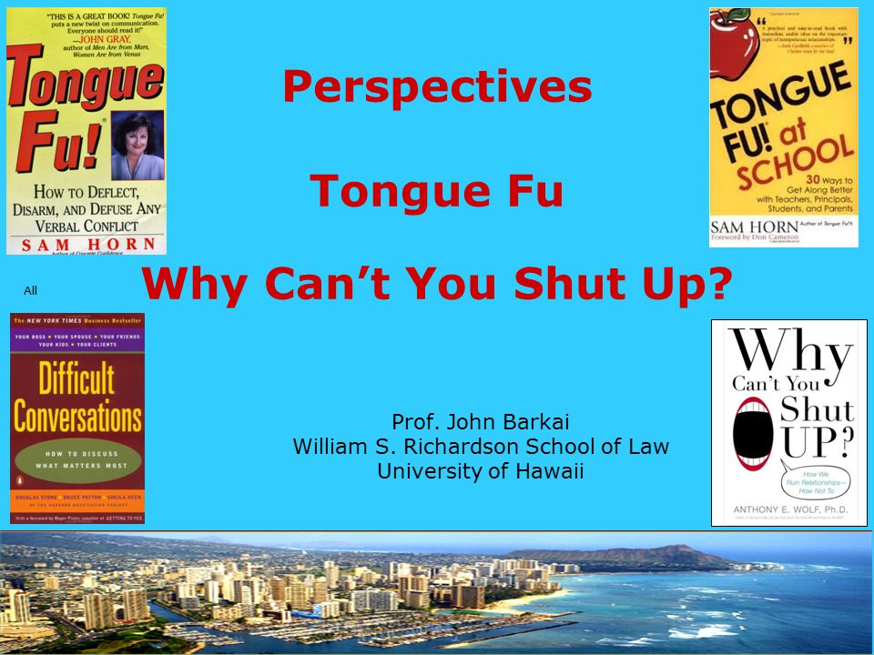 When to Tongue Fu 'em Trivial? Persistent? Worth the consequences? Good timing?
