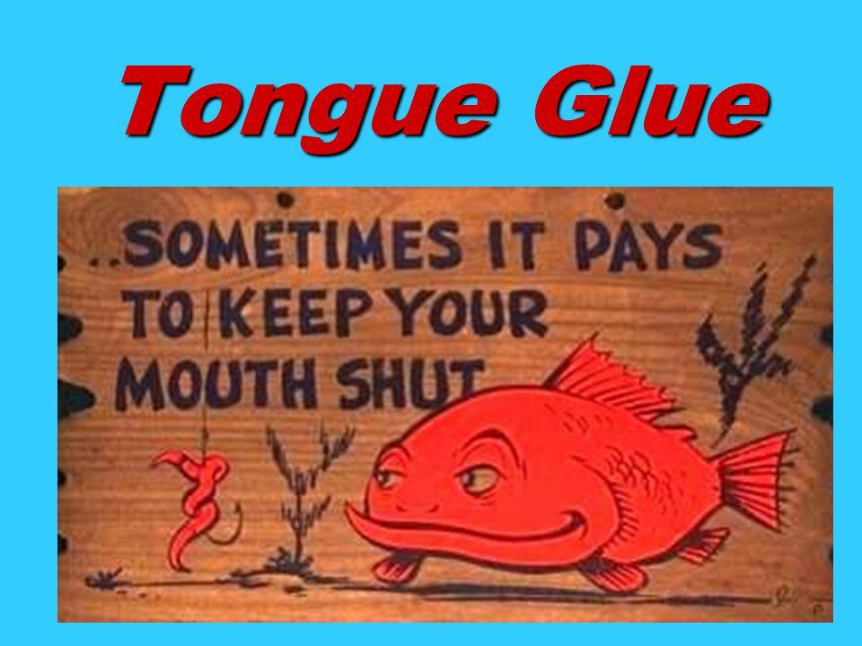 Tongue Glue