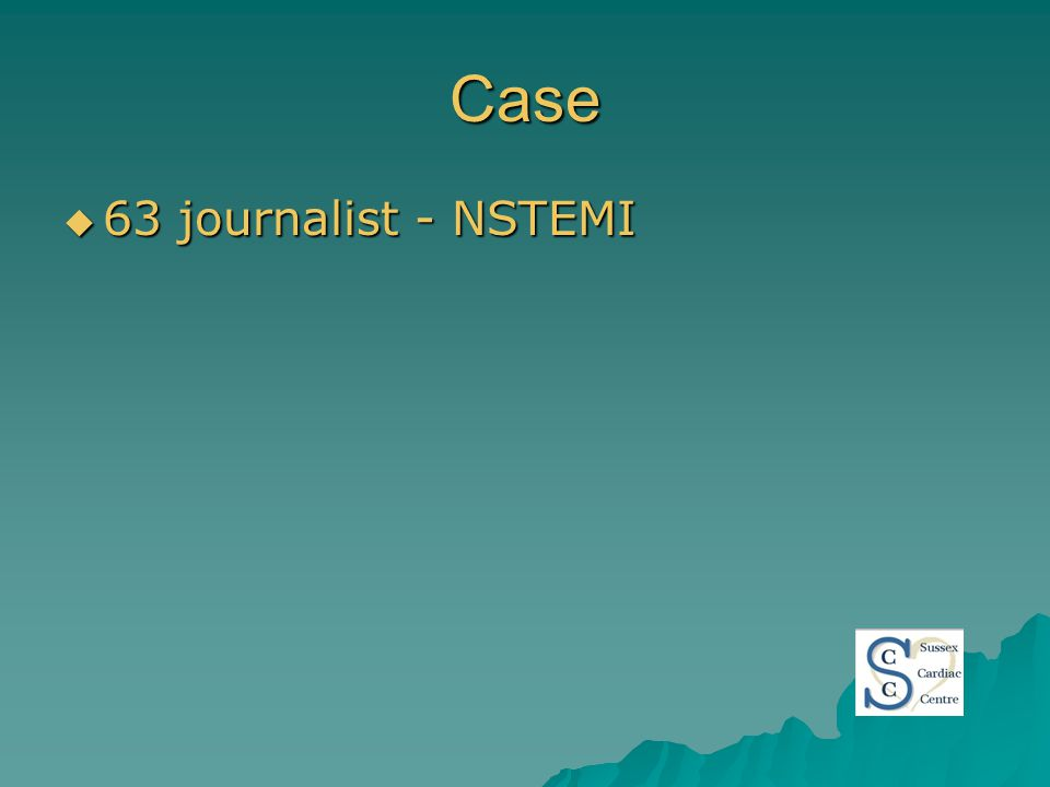 Case  63 journalist - NSTEMI