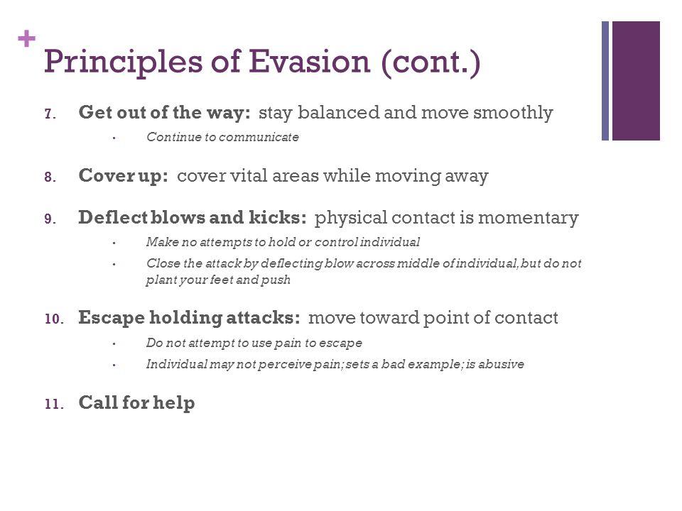 + Principles of Evasion (cont.) 7.