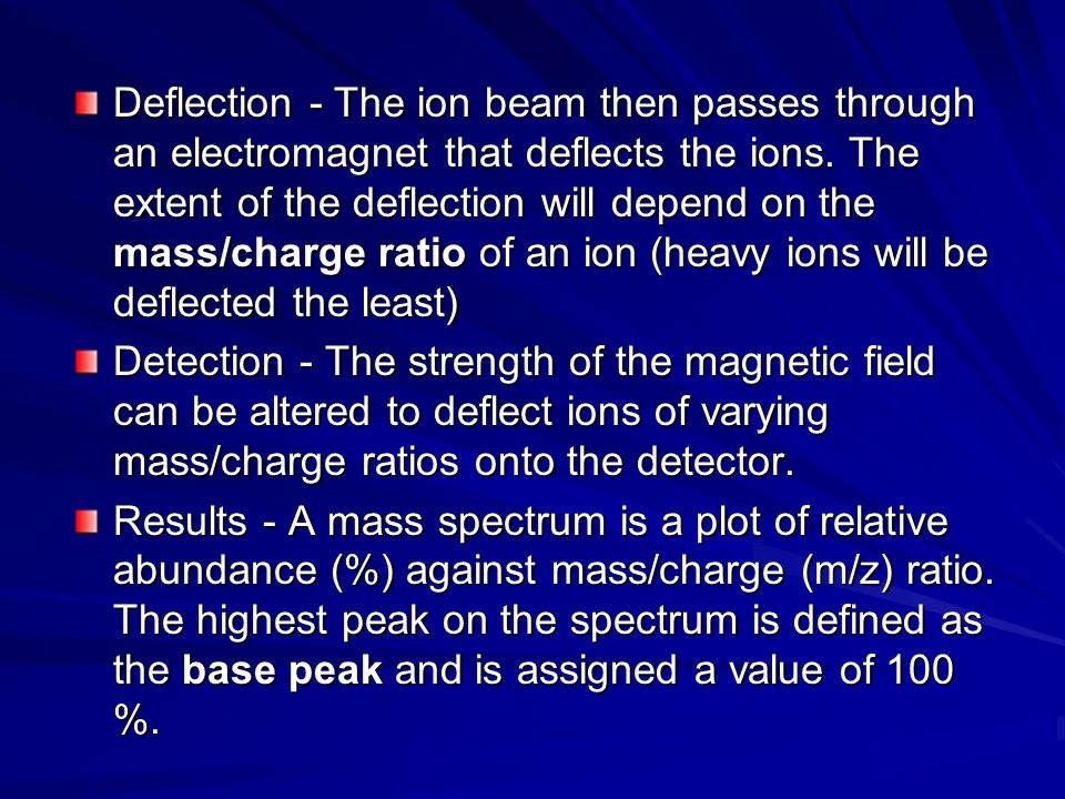 Deflection - The ion beam then passes through an electromagnet that deflects the ions.