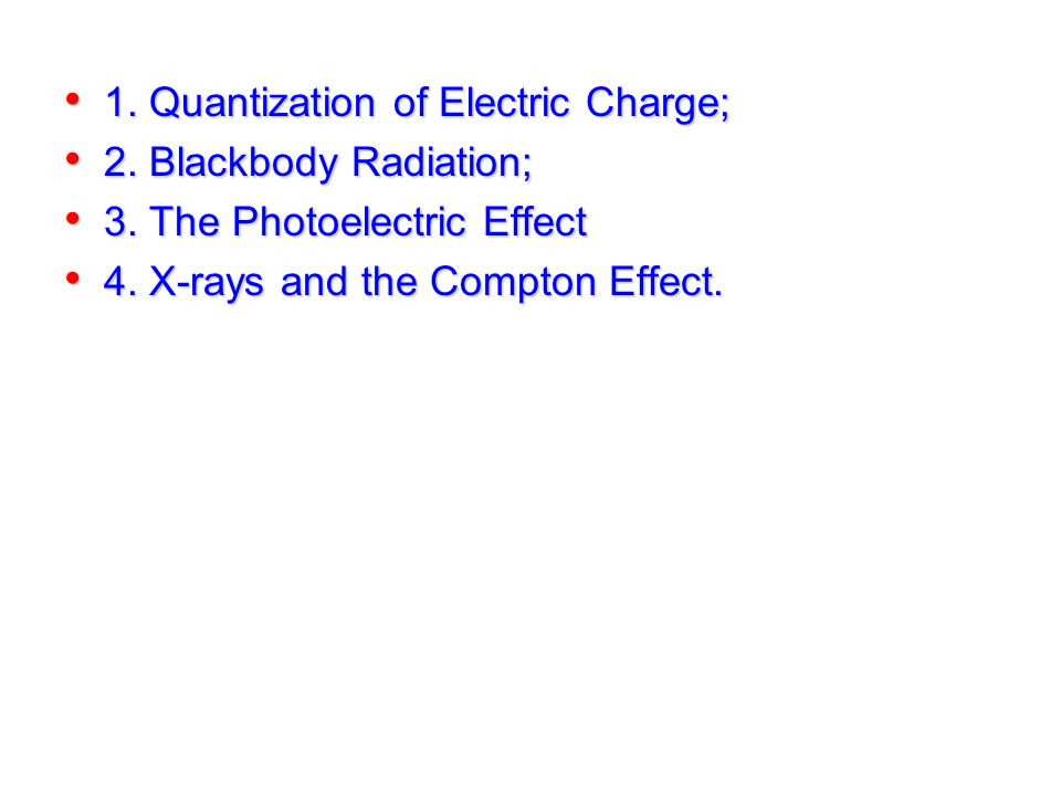 1.Quantization of Electric Charge; 1. Quantization of Electric Charge; 2.