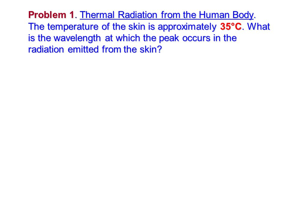 Problem 1.Thermal Radiation from the Human Body.