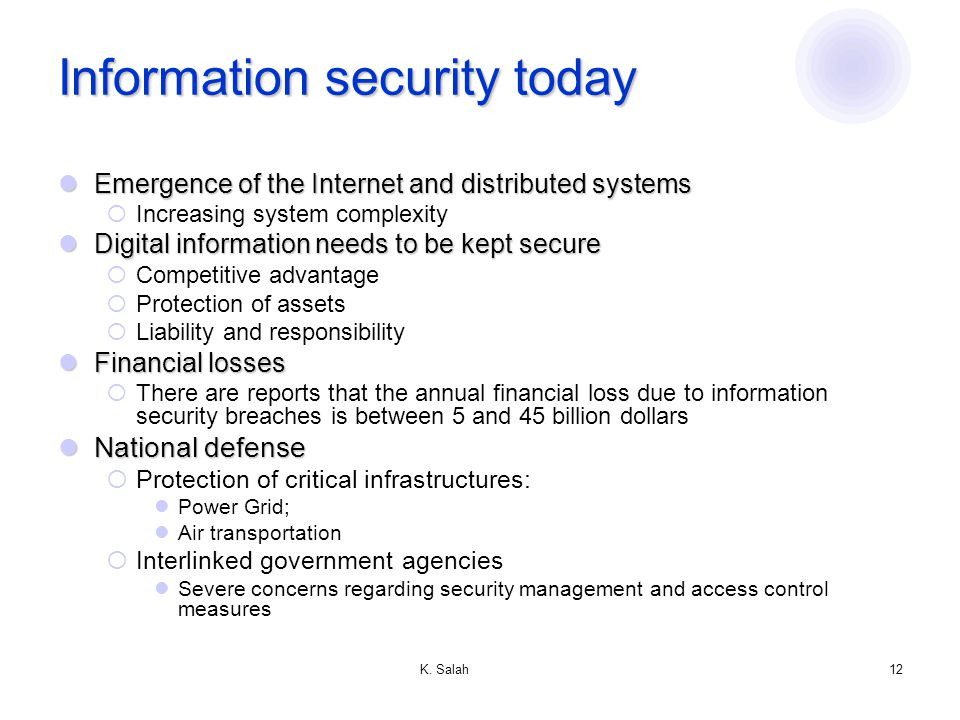 K. Salah11 What secure means Confidentiality Integrity Availability Secure