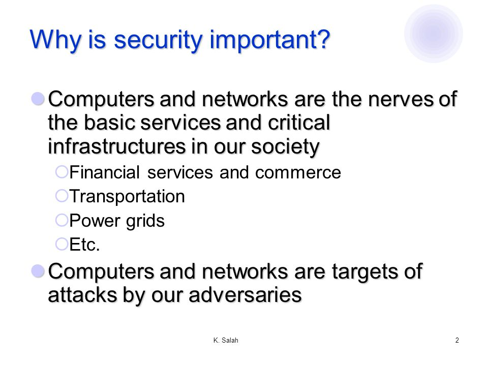 K. Salah1 Introduction to Security Overview of Computer Security