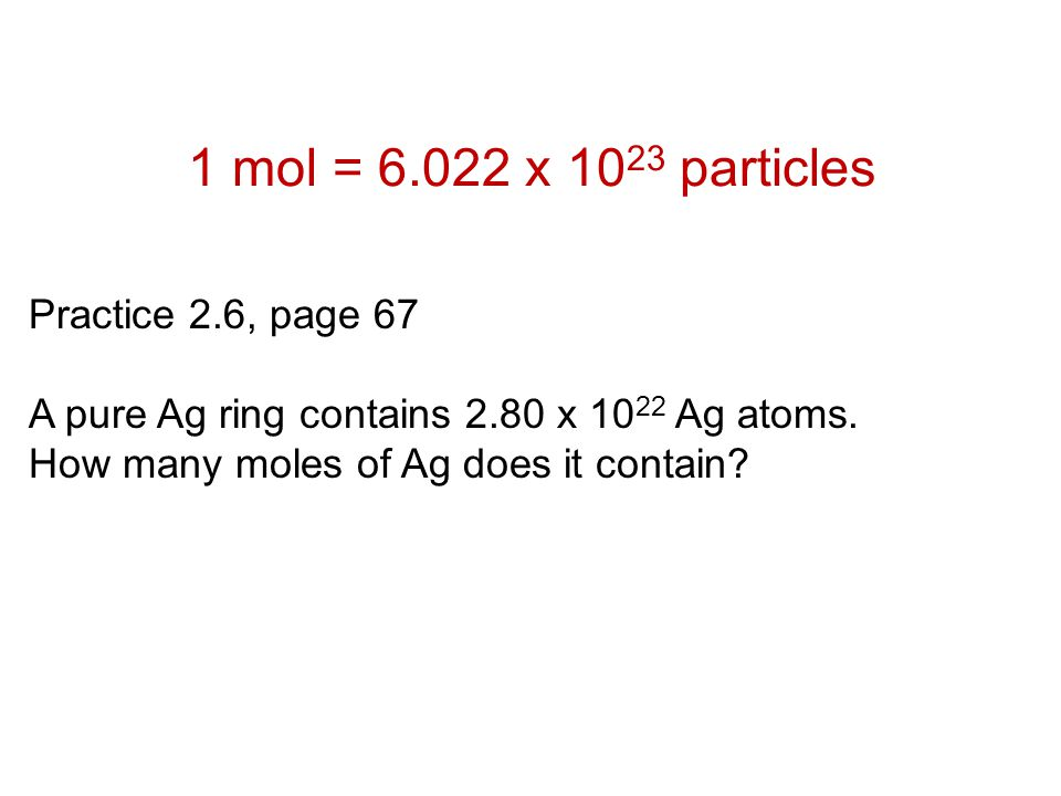 Example 2.6, page 67 Calculate the number of atoms in 2.45 mol of Cu.