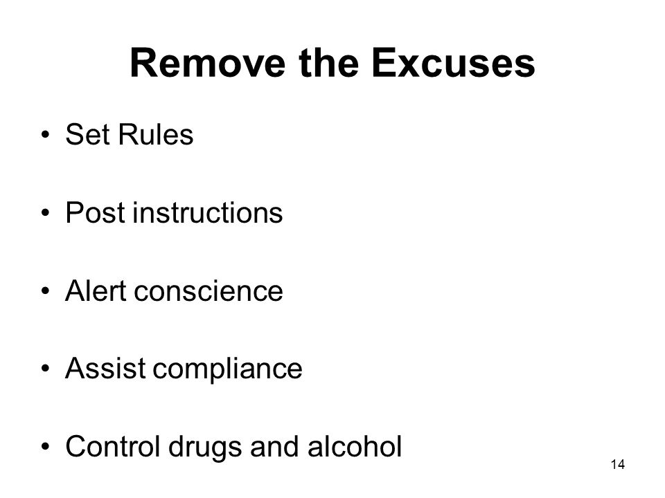 14 Remove the Excuses Set Rules Post instructions Alert conscience Assist compliance Control drugs and alcohol