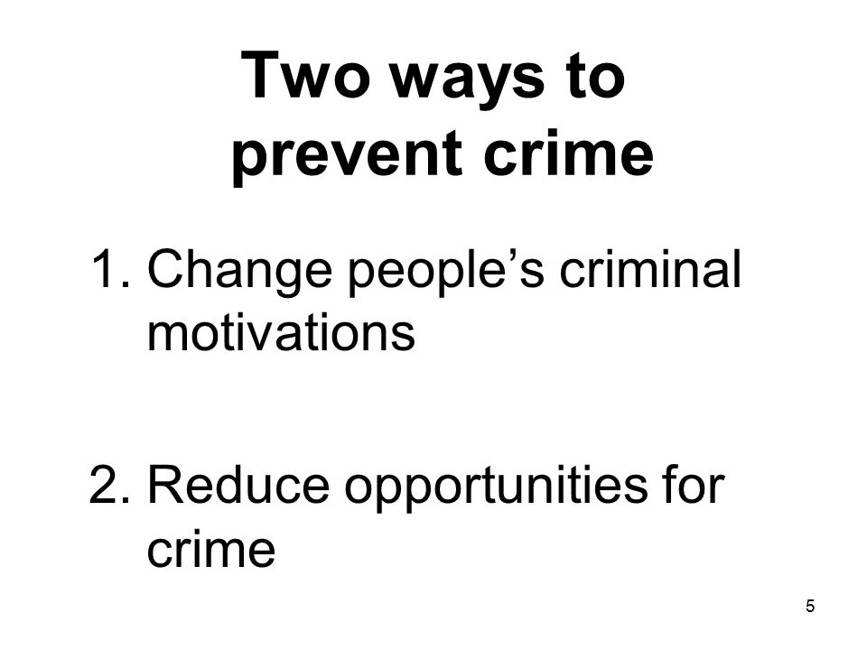 6 Situational crime prevention (SCP) 1.Primary crime prevention.