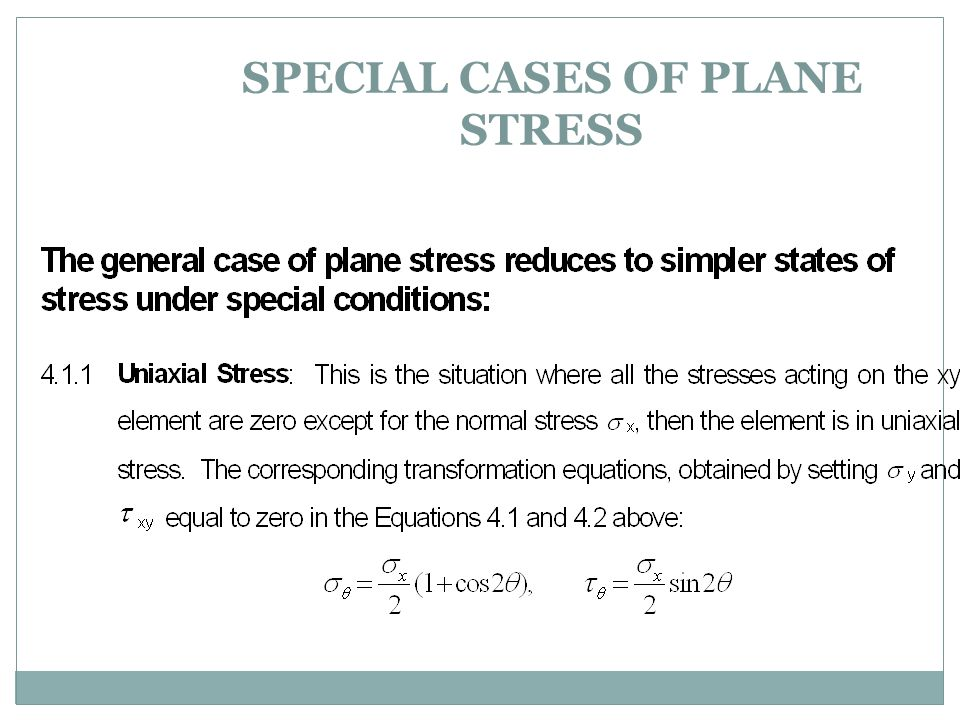SPECIAL CASES OF PLANE STRESS