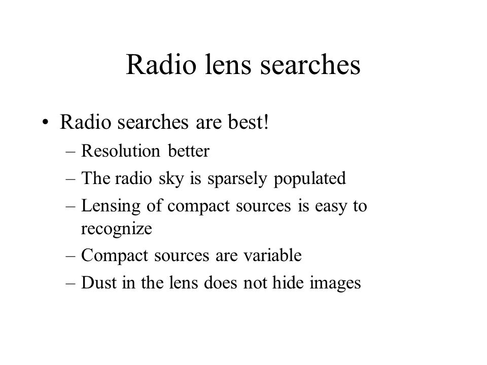 Radio lens searches Radio searches are best.