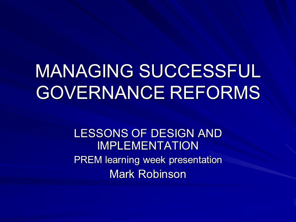 Key reform areas Fiscal management and tax administration Anti-corruption Civil service reform Innovations in service delivery