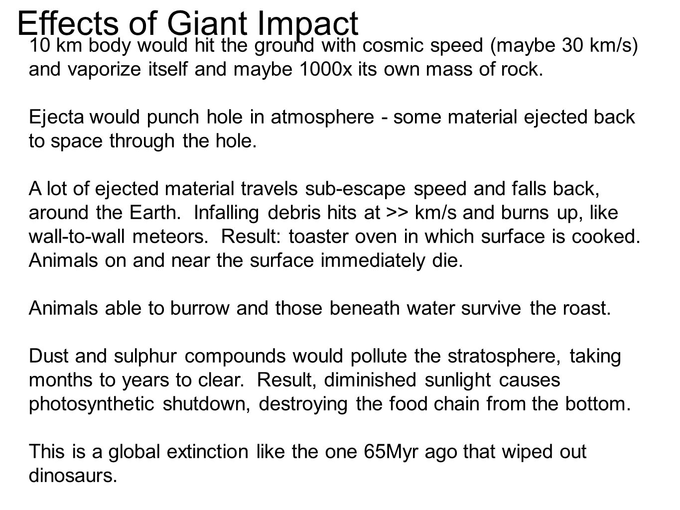 10 km body would hit the ground with cosmic speed (maybe 30 km/s) and vaporize itself and maybe 1000x its own mass of rock. Ejecta would punch hole in