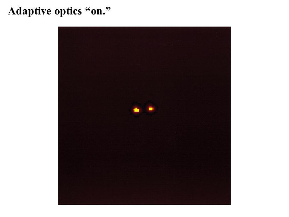 Adaptive optics on.