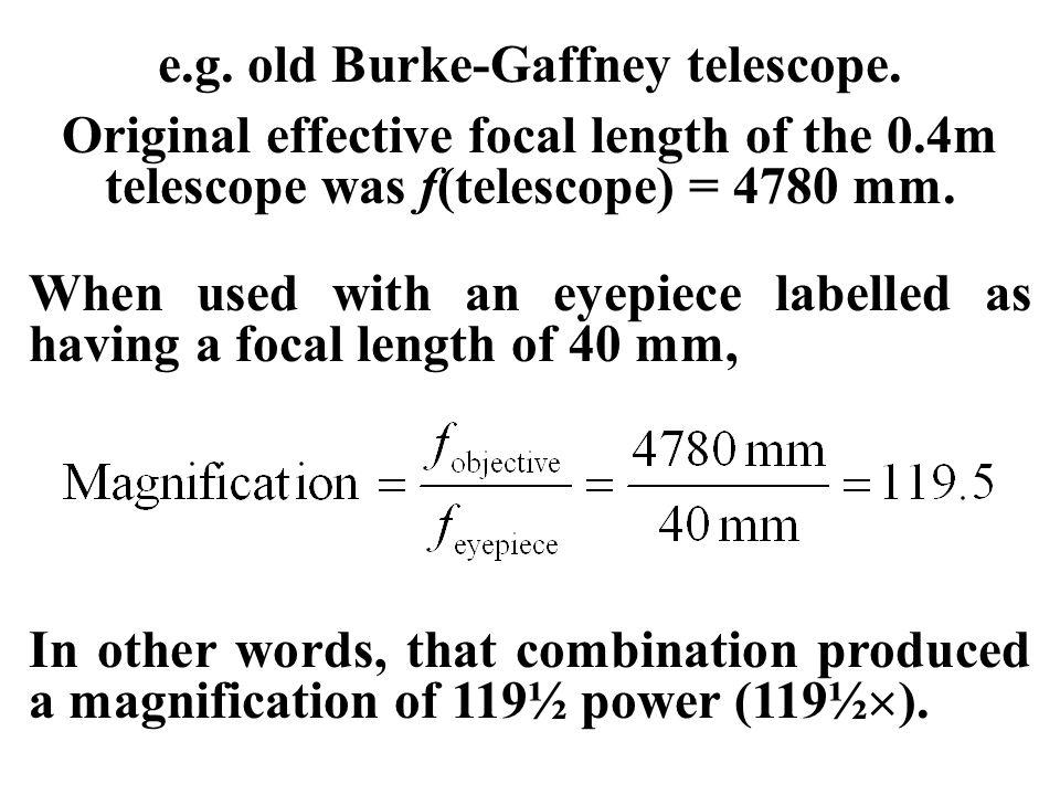 e.g. old Burke-Gaffney telescope.