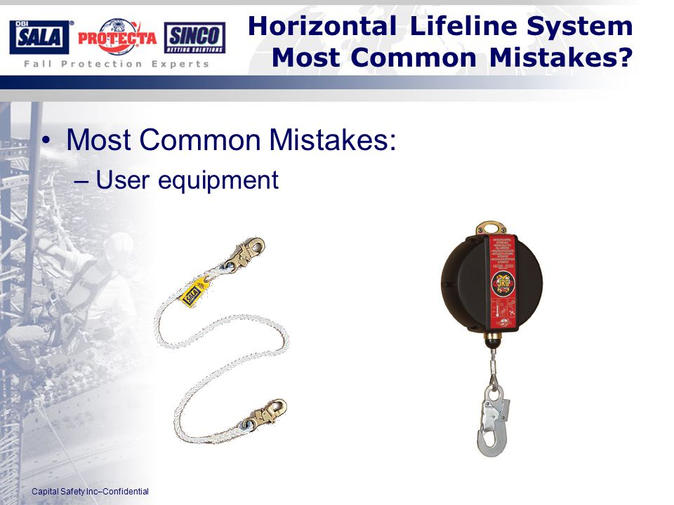 Capital Safety Inc–Confidential Horizontal Lifeline System Most Common Mistakes.