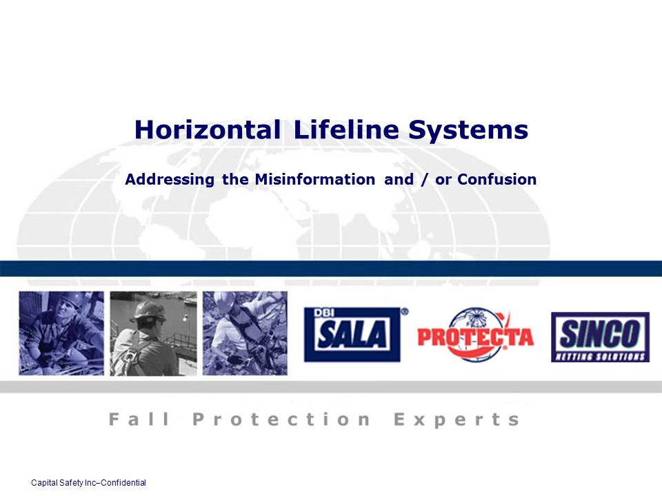 Capital Safety Inc–Confidential Horizontal Lifeline Systems Addressing the Misinformation and / or Confusion